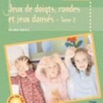 Jeux de Doigts, rondes et jeux dansés. Solange Sanchis edition Retz