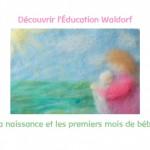 Education Waldorf, la naissance et les premiers mois de bébé